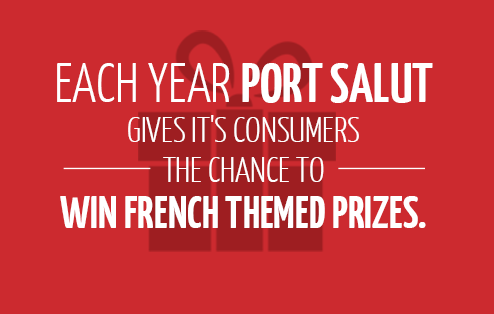 Each year Port Salut gives it's consumers the chance to win French themed prizes.